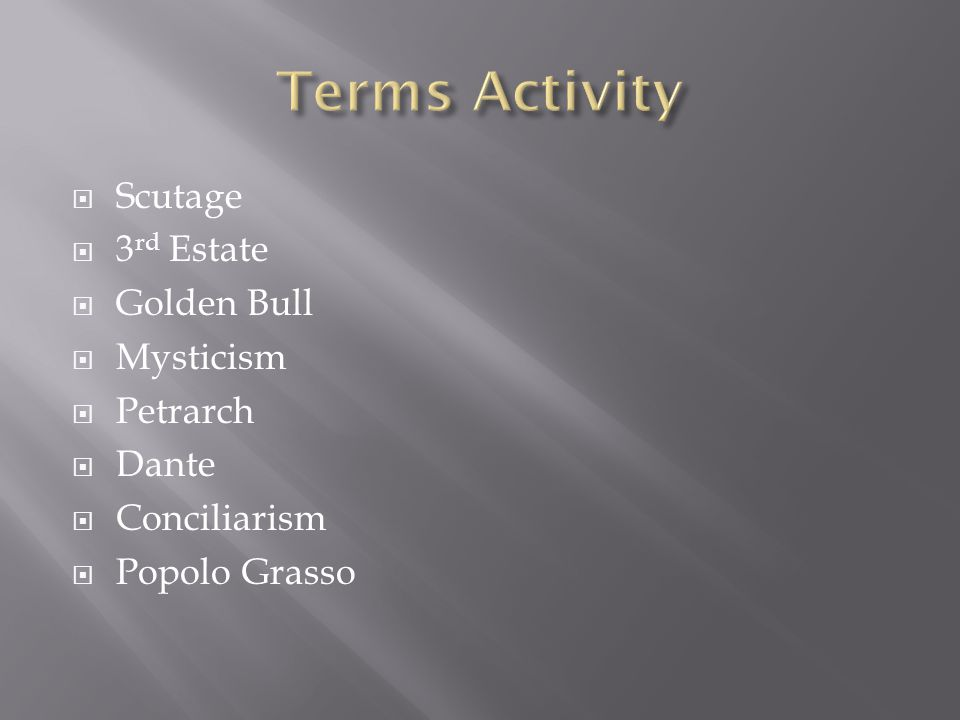Terms Activity Scutage 3rd Estate Golden Bull Mysticism Petrarch Dante