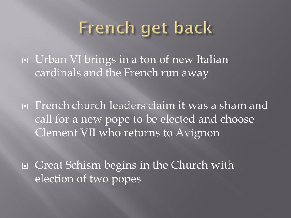 French get back Urban VI brings in a ton of new Italian cardinals and the French run away.