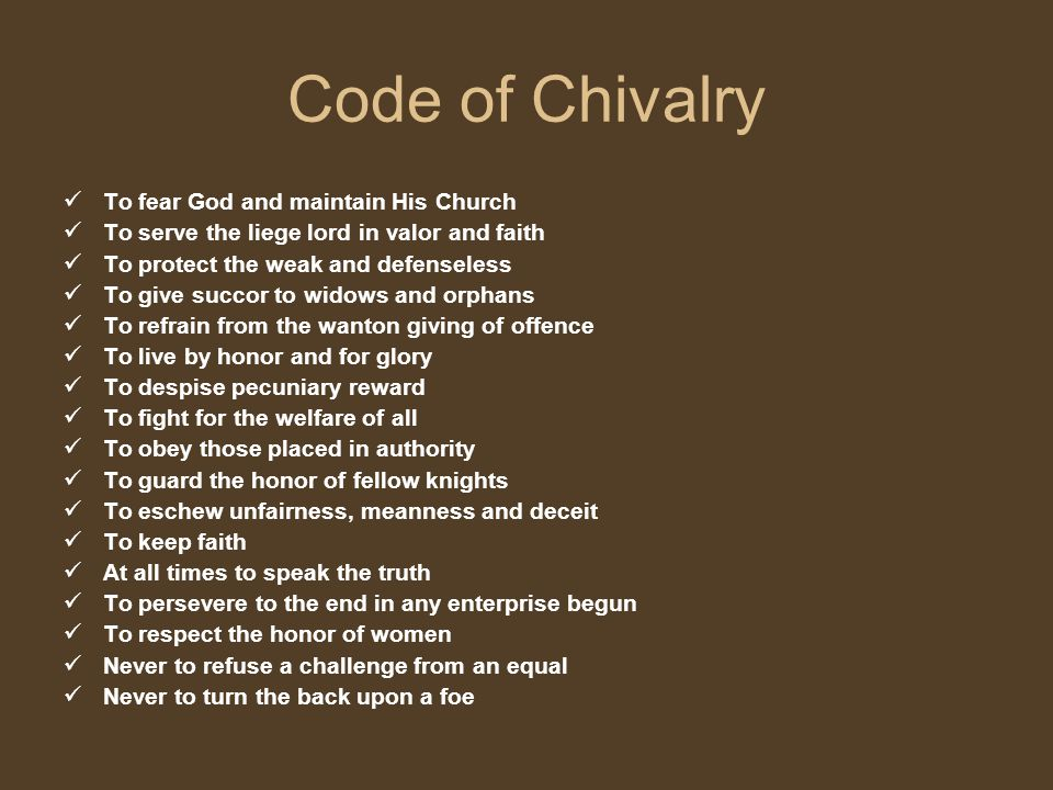 Code of Chivalry To fear God and maintain His Church
