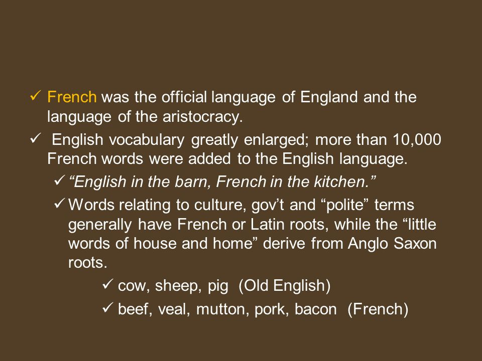 French was the official language of England and the language of the aristocracy.