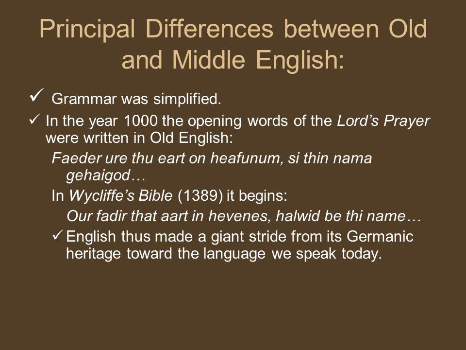 Principal Differences between Old and Middle English: