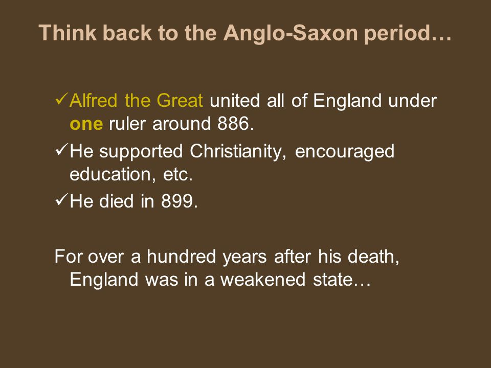 Think back to the Anglo-Saxon period…