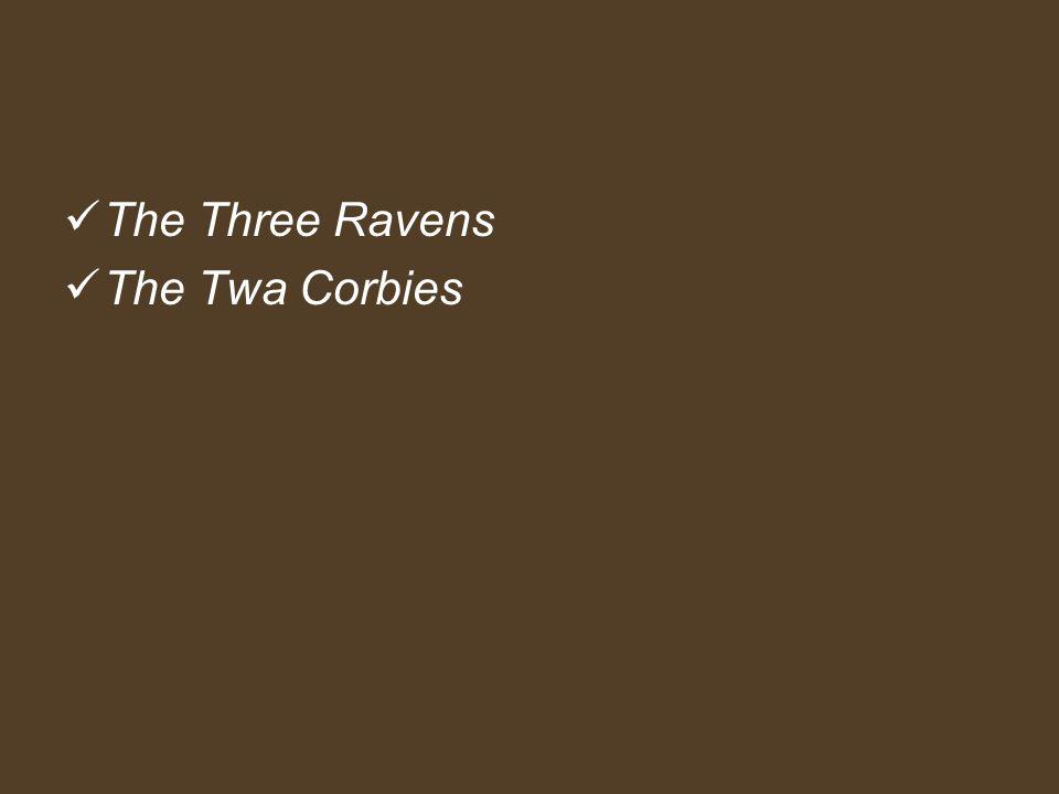 The Three Ravens The Twa Corbies