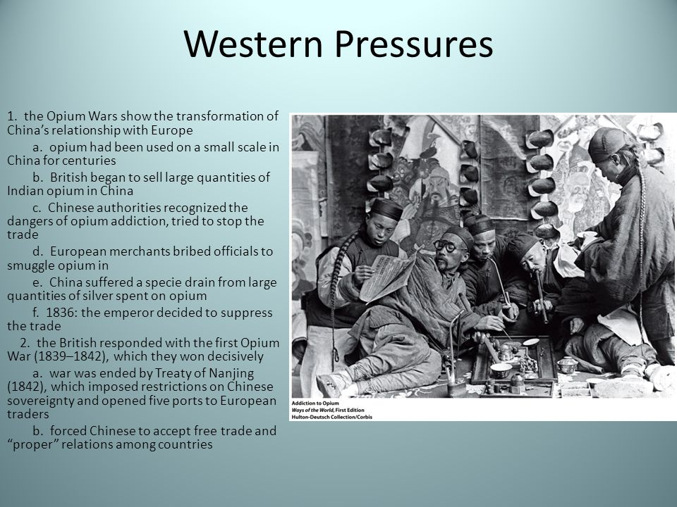 Western Pressures 1. the Opium Wars show the transformation of China's relationship with Europe.