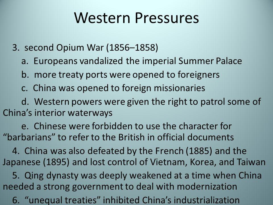 Western Pressures 3. second Opium War (1856–1858)