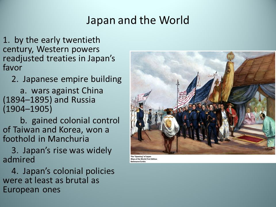 Japan and the World 1. by the early twentieth century, Western powers readjusted treaties in Japan's favor.