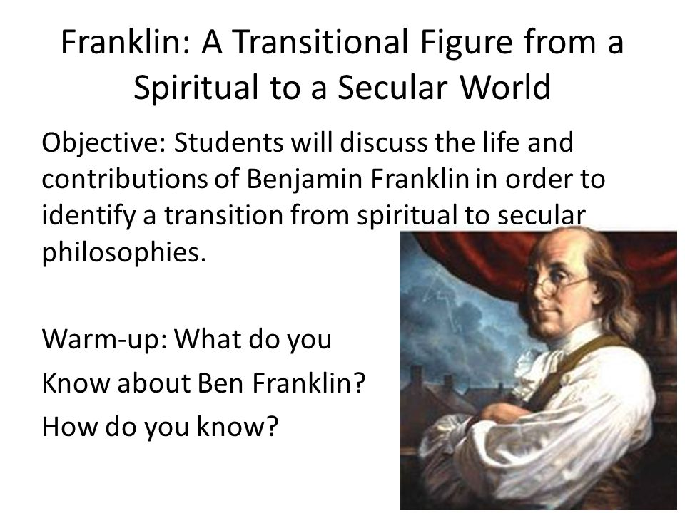 Franklin: A Transitional Figure from a Spiritual to a Secular World