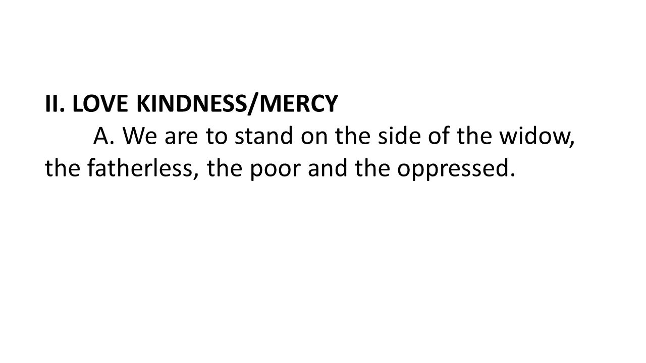II. LOVE KINDNESS/MERCY