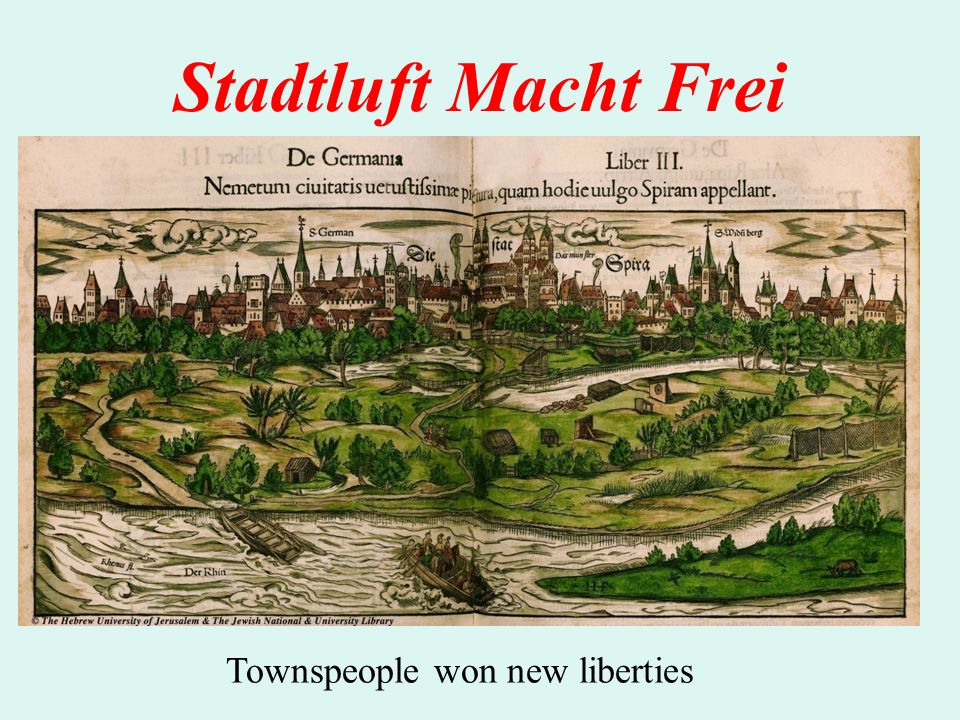 Stadtluft Macht Frei Townspeople won new liberties