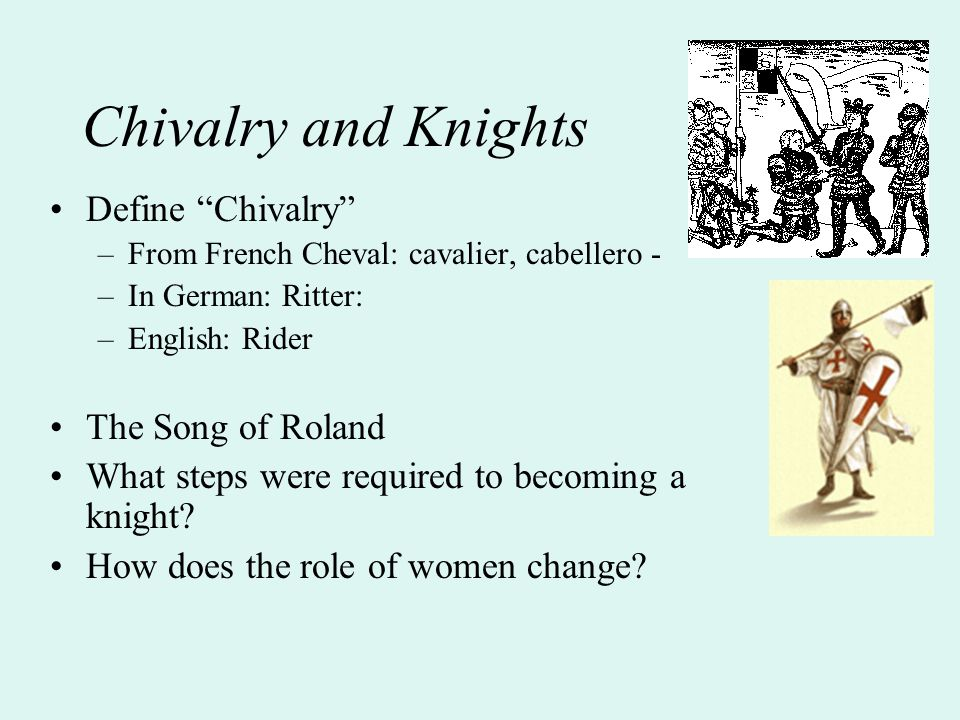 Chivalry and Knights Define Chivalry The Song of Roland