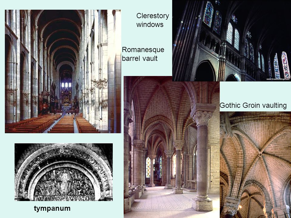 Clerestory windows Romanesque barrel vault Gothic Groin vaulting tympanum