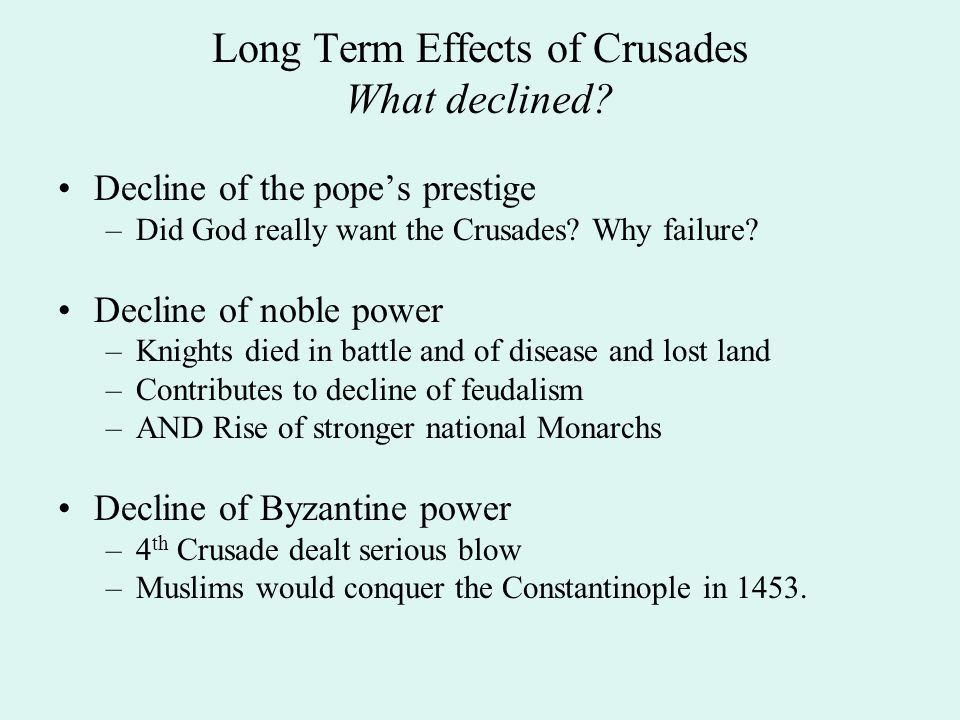 Long Term Effects of Crusades What declined