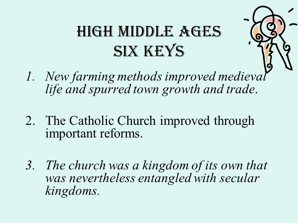 High middle Ages Six KEYS