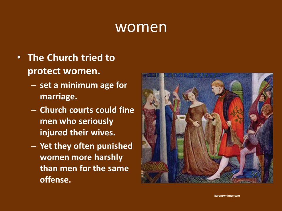 women The Church tried to protect women.