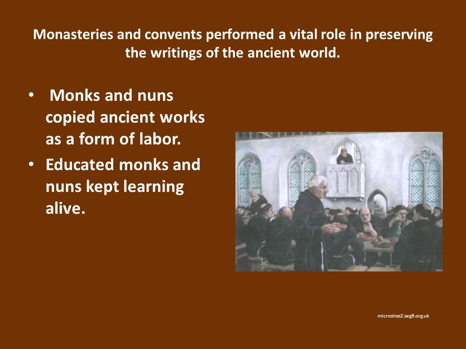Monks and nuns copied ancient works as a form of labor.
