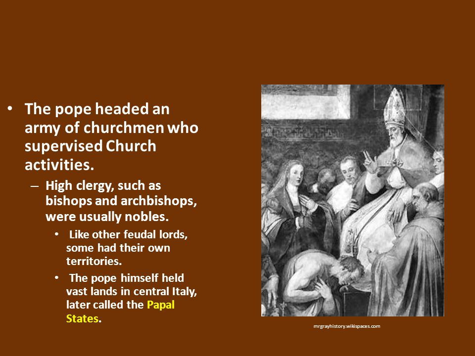 The pope headed an army of churchmen who supervised Church activities.