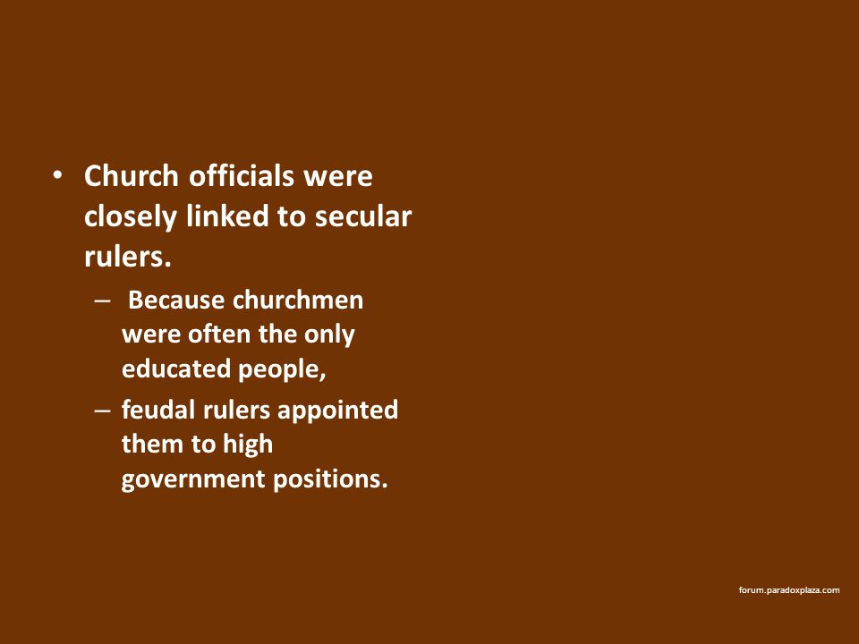 Church officials were closely linked to secular rulers.