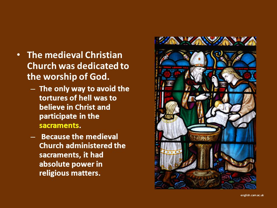 The medieval Christian Church was dedicated to the worship of God.