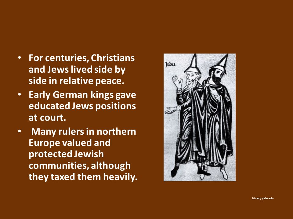 Early German kings gave educated Jews positions at court.