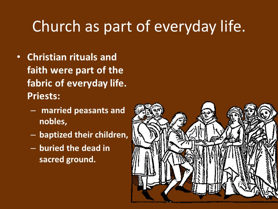 Church as part of everyday life.