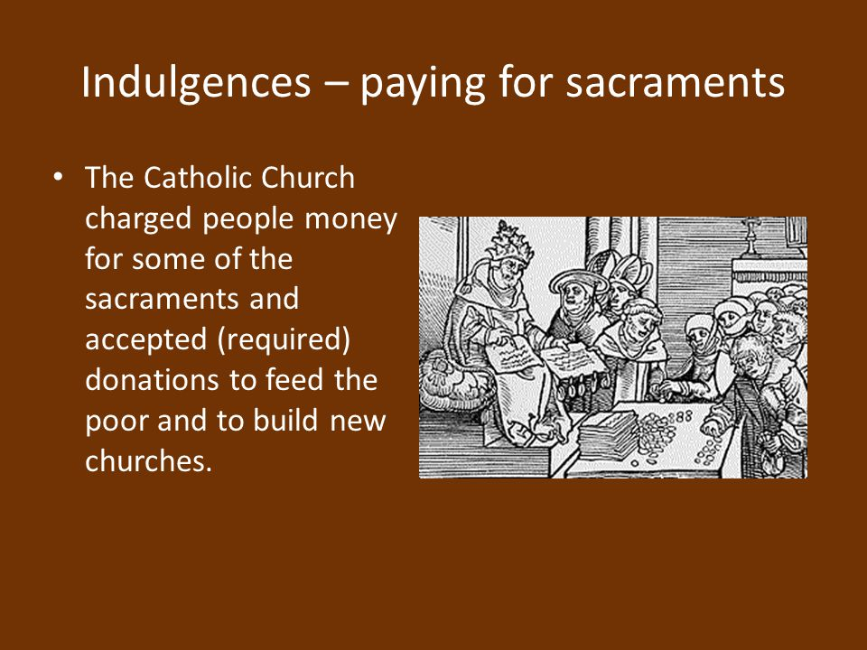 Indulgences – paying for sacraments