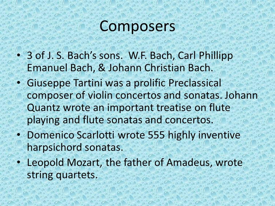 Composers 3 of J. S. Bach's sons. W.F. Bach, Carl Phillipp Emanuel Bach, & Johann Christian Bach.
