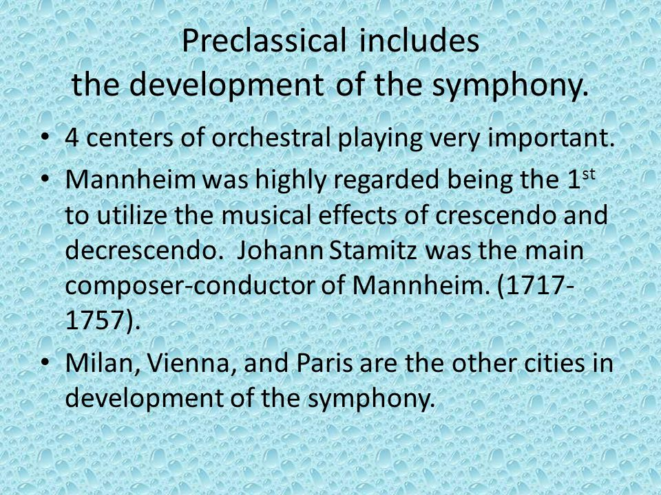 Preclassical includes the development of the symphony.