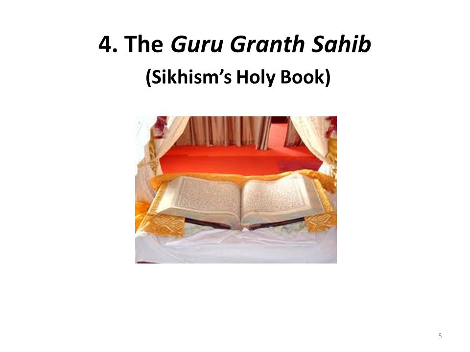 4. The Guru Granth Sahib (Sikhism's Holy Book)
