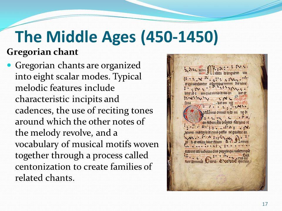 The Middle Ages (450-1450) Gregorian chant