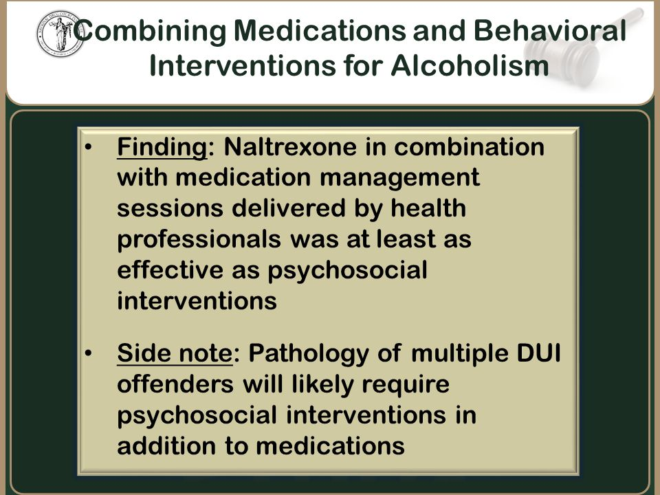 Combining Medications and Behavioral Interventions for Alcoholism