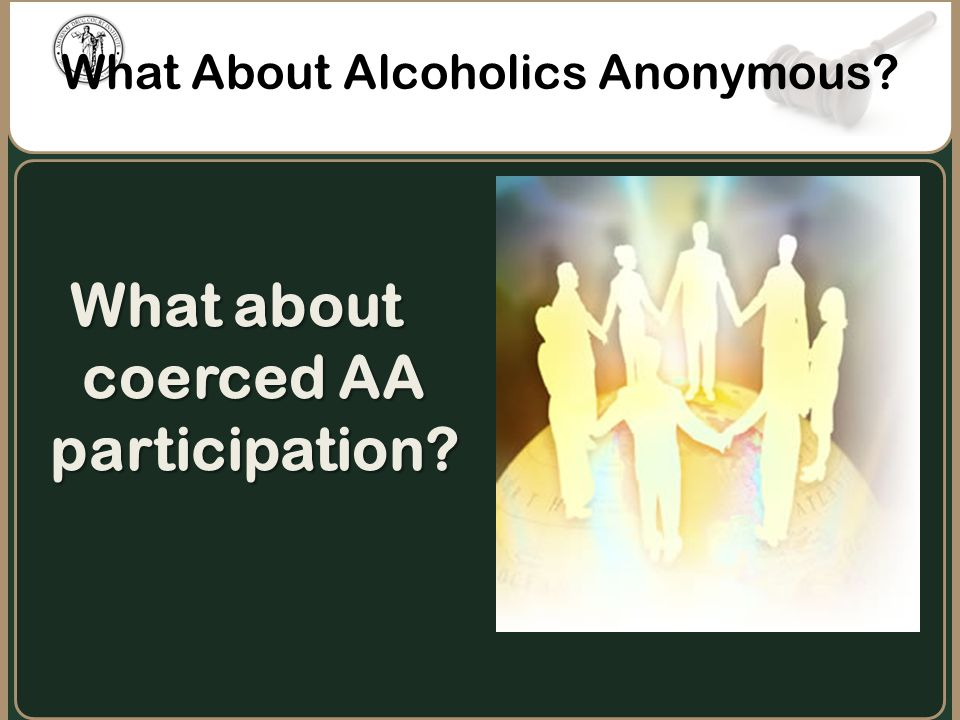 What About Alcoholics Anonymous