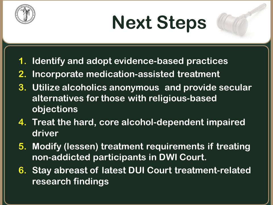 Next Steps Identify and adopt evidence-based practices