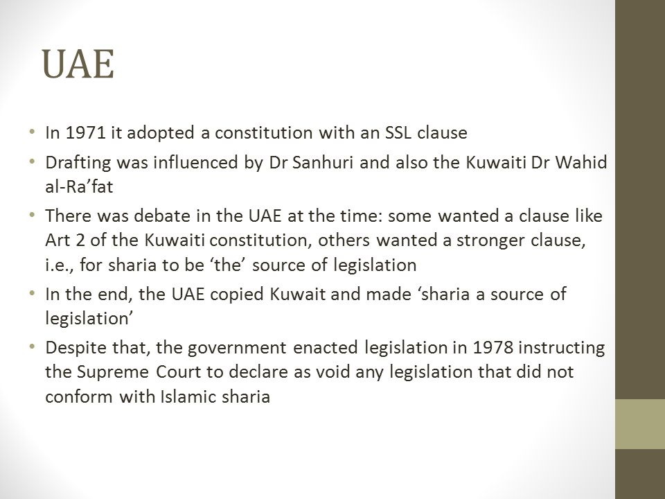 UAE In 1971 it adopted a constitution with an SSL clause