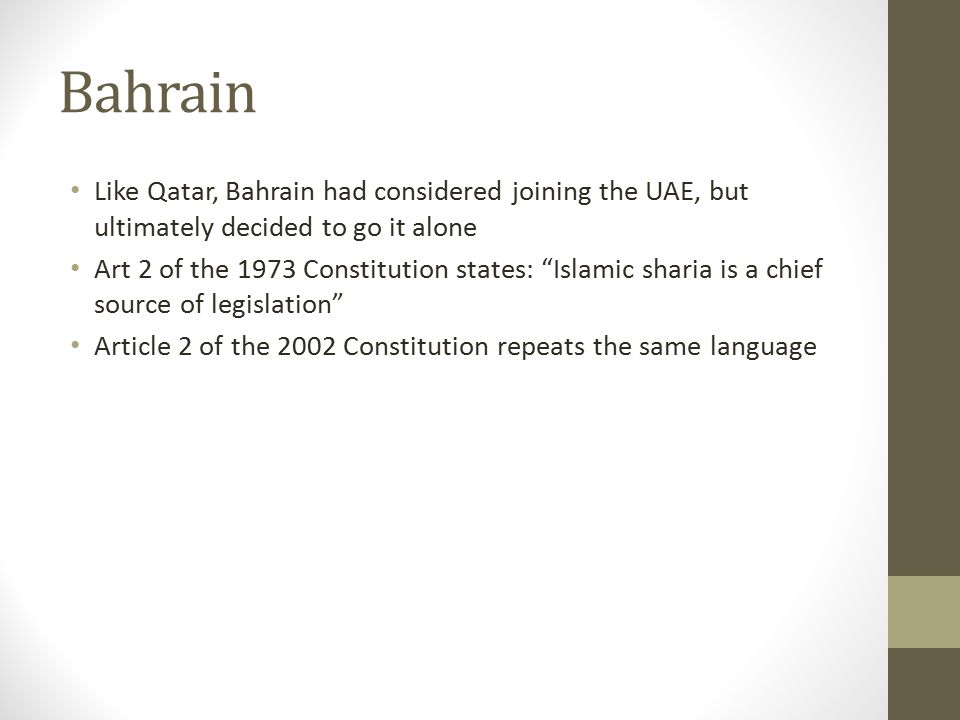 Bahrain Like Qatar, Bahrain had considered joining the UAE, but ultimately decided to go it alone.