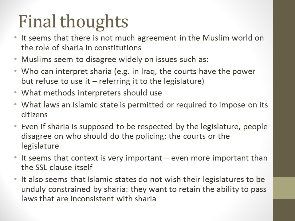 Final thoughts It seems that there is not much agreement in the Muslim world on the role of sharia in constitutions.