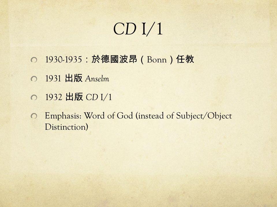 CD I/1 1930-1935:於德國波昂(Bonn)任教 1931 出版 Anselm 1932 出版 CD I/1