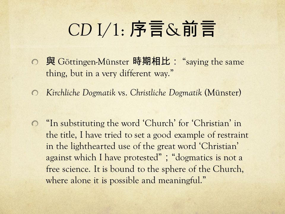 CD I/1: 序言&前言 與 Göttingen-Münster 時期相比: saying the same thing, but in a very different way.