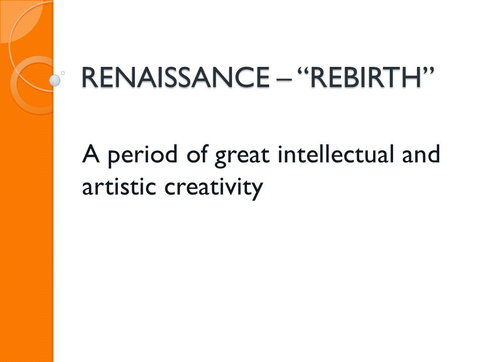 RENAISSANCE – REBIRTH