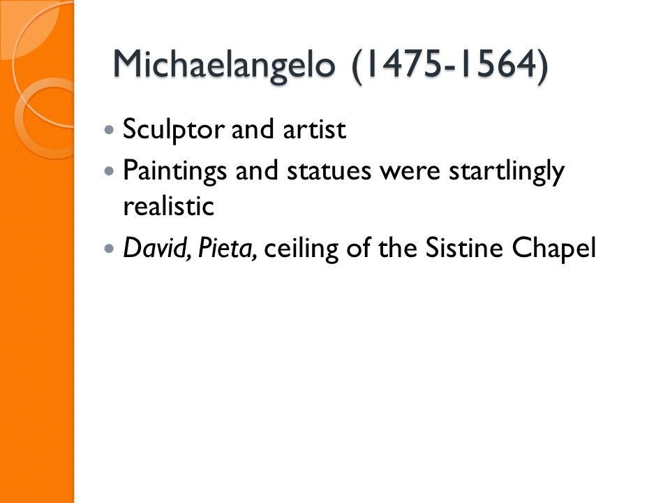Michaelangelo (1475-1564) Sculptor and artist