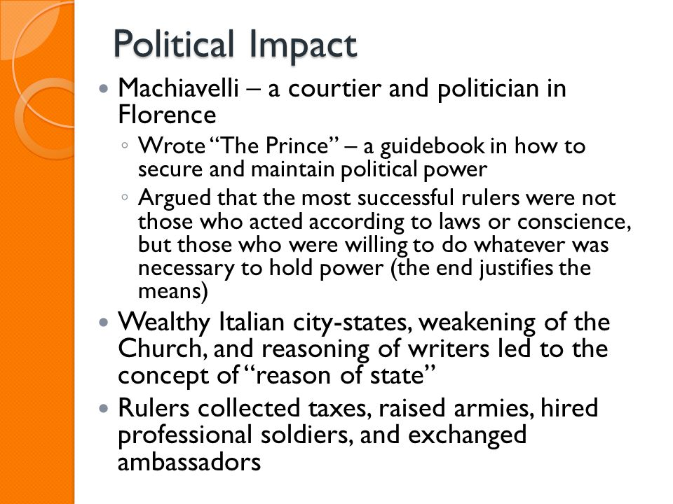 Political Impact Machiavelli – a courtier and politician in Florence