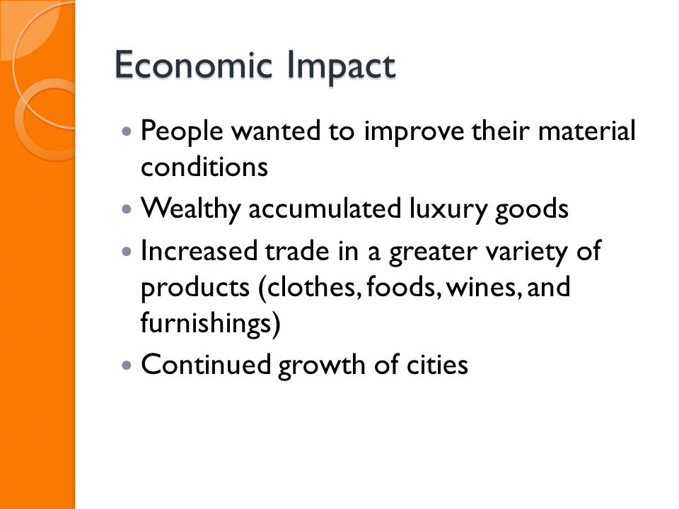 Economic Impact People wanted to improve their material conditions