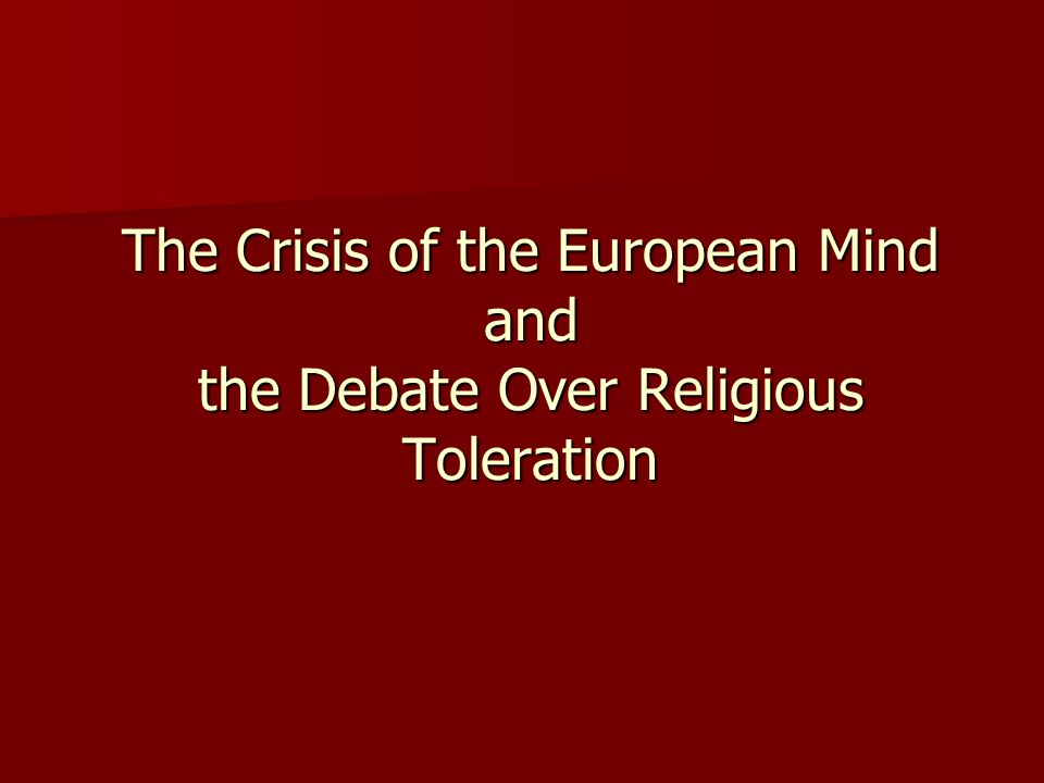 The Crisis of the European Mind and the Debate Over Religious Toleration