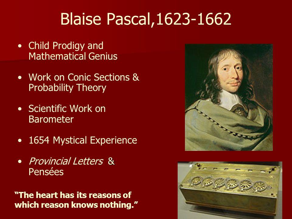Blaise Pascal,1623-1662 Child Prodigy and Mathematical Genius