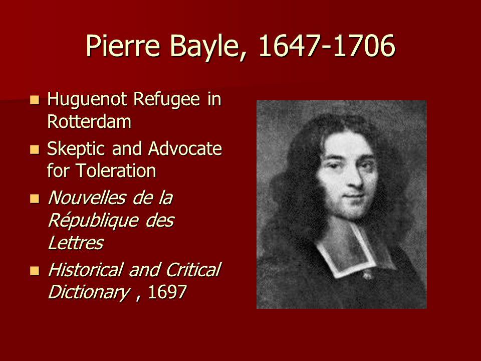 Pierre Bayle, 1647-1706 Huguenot Refugee in Rotterdam