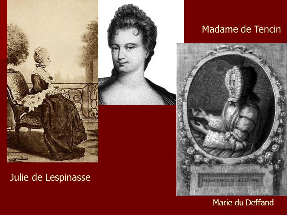 Madame de Tencin Julie de Lespinasse Marie du Deffand