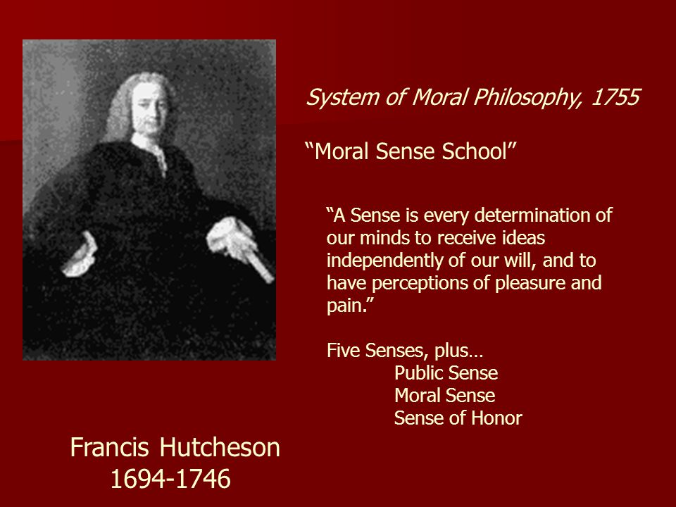 Francis Hutcheson 1694-1746 System of Moral Philosophy, 1755