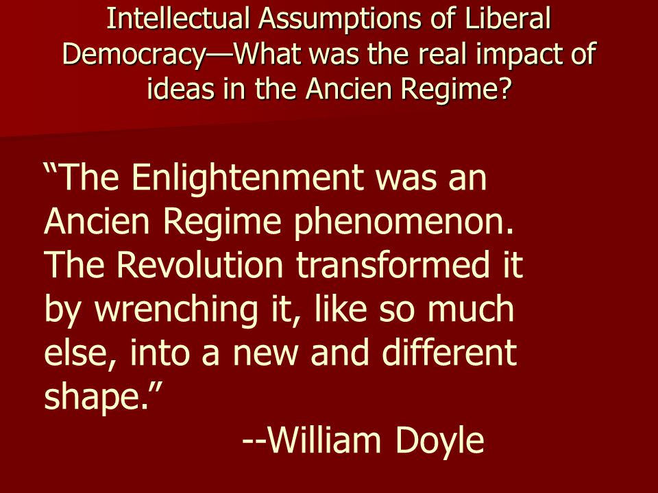 Intellectual Assumptions of Liberal Democracy—What was the real impact of ideas in the Ancien Regime