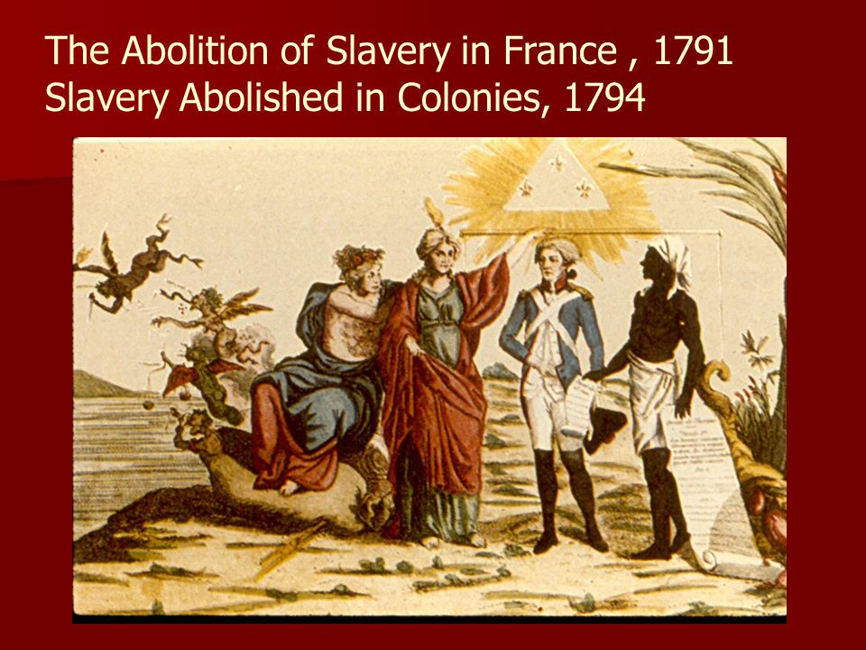 The Abolition of Slavery in France , 1791