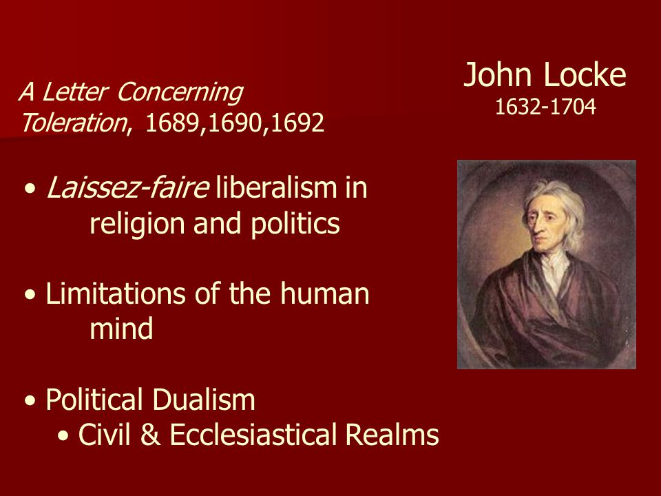 John Locke Laissez-faire liberalism in religion and politics