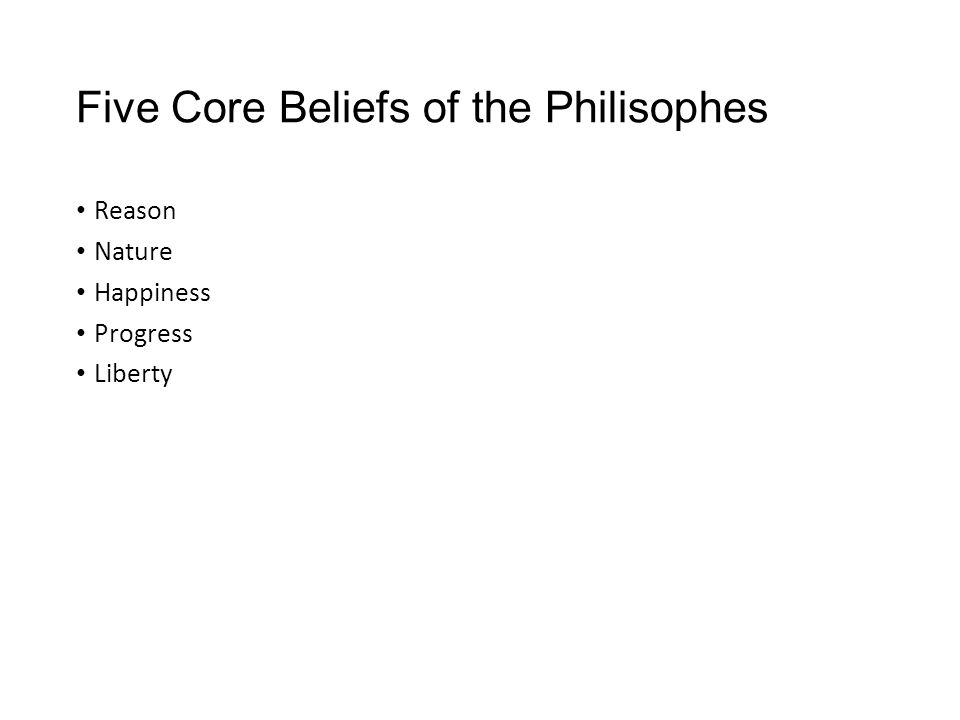 Five Core Beliefs of the Philisophes